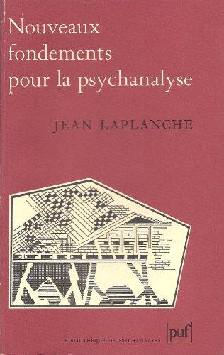Nouveaux fondements pour la psychanalyse: La séduction originaire (Bibliothèque de psychanalyse) (French Edition) (2130402798) by Jean Laplanche