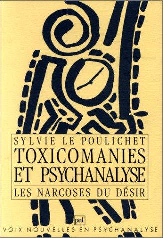 9782130402800: Toxicomanies et psychanalyse : Les Narcoses du désir
