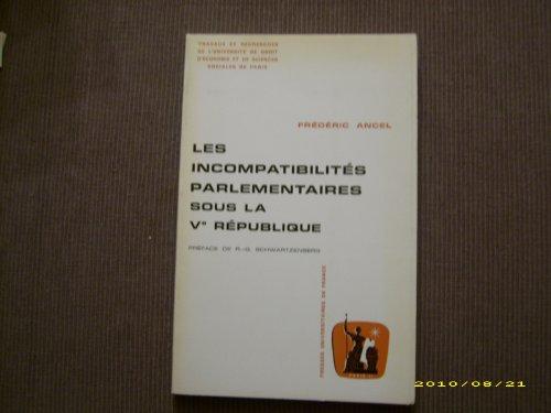 9782130405665: Les incomptabilit�s parlementaires sous la V� R�publique