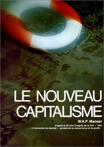 le nouveau capitalisme: W. A. P. Manser