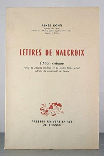 Lettres de Maucroix: Edition Critique suivie de poesies inedites et de texte latins inedits ...