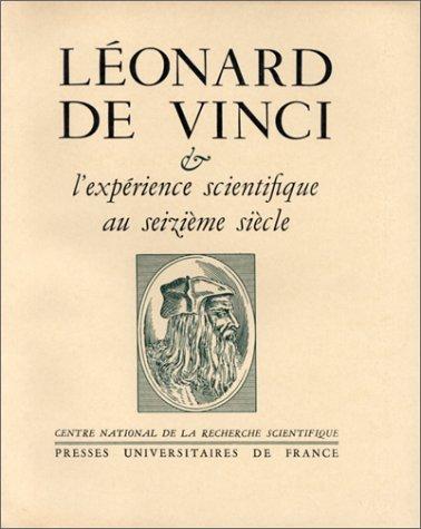 9782130409823: Léonard de Vinci et l'expérience scientifique au seizieme siècle