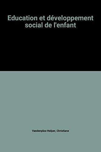 9782130413899: Education et développement social de l'enfant