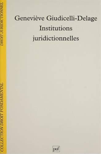Institutions judiciaires et juridictionnelles: Geneviève Giudicelli-Delage