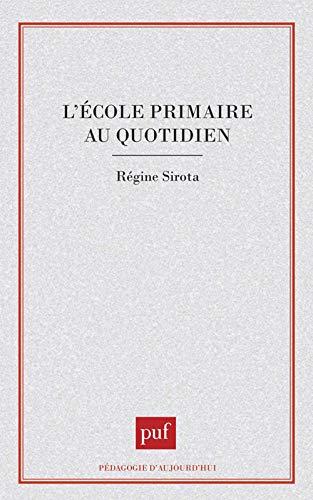 9782130415336: L'école primaire au quotidien (Pédagogie d'aujourd'hui) (French Edition)