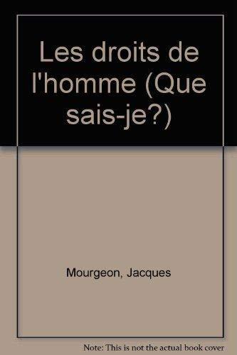 Que Sais-Je? Les Droits De L'Homme: Mourgeon, Jacques