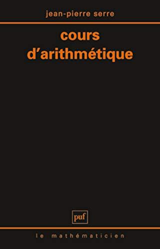 Cours d'Arithmetique (French Edition): Serre, Jean-Pierre