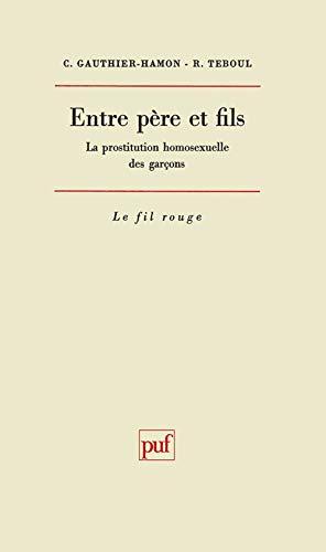 9782130418771: Entre père et fils: La prostitution homosexuelle des garçons (Le Fil rouge) (French Edition)