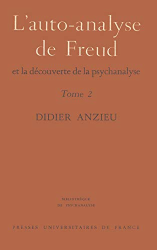 L'AUTO-ANALYSE DE FREUD ET LA DECOUVERTE DE