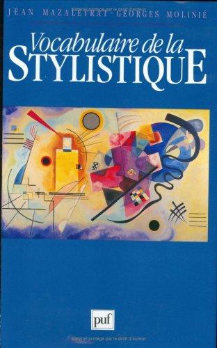Vocabulaire de la stylistique (French Edition): Mazaleyrat, Jean