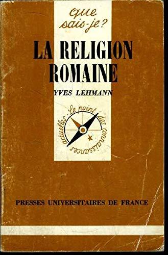 La Religion romaine : Des origines au: Yves Lehmann