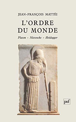 9782130422952: L'ordre du monde : Platon, Nietzsche, Heidegger