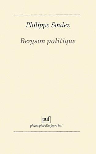 9782130423706: Bergson politique (Ancien prix éditeur : 48.00 € - Economisez 50 %)