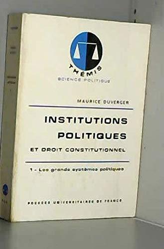 Institutions Politiques Et Droit Constitutionnel 1: Maurice Duverger