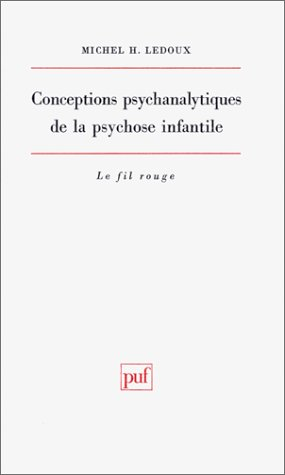 9782130424994: Conceptions psychanalytiques de la psychose infantile, 2e édition