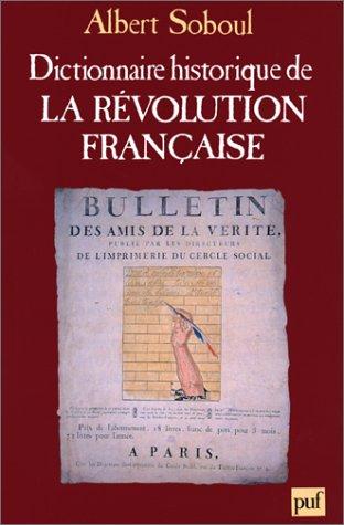 9782130425229: Dictionnaire historique de la Révolution française (Ancien prix éditeur : 75.00 euro - Economisez 59 %)