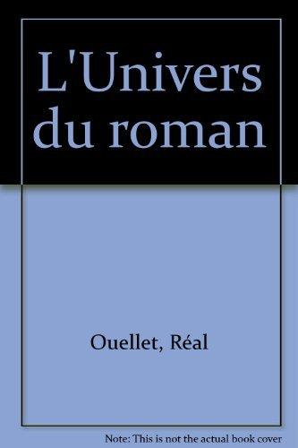 L'Univers du roman: Bourneuf, Roland; Ouellet,