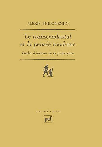 Le Transcendantal et la pensée moderne [Feb 01, 1990] Philonenko, Alexis