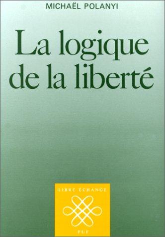 9782130426141: La Logique de la liberté