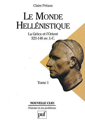 Le Monde héllénistique, 4e édition: Preaux, Claire