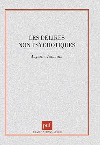 9782130426424: Les délires non psychotiques (Le Fait psychanalytique) (French Edition)
