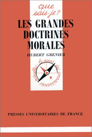 Les grandes doctrines morales: Hubert Grenier; Que