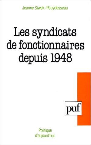 9782130426691: Les Syndicats de fonctionnaires depuis 1948