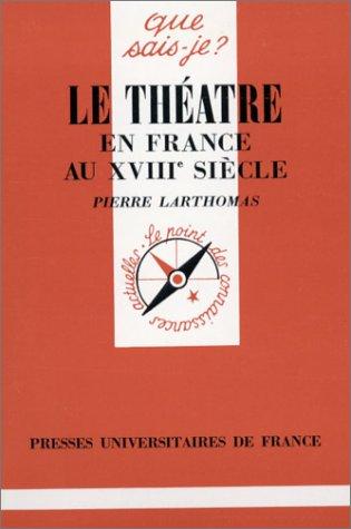 9782130427278: Le Théâtre en France au XVIIIe siècle (Que sais-je ?)