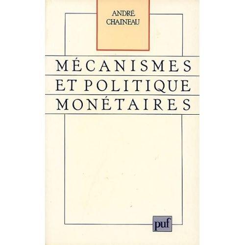 9782130427544: M�canismes et politique mon�taires : �conomie du syst�me bancaire fran�ais