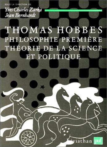 9782130427919: Thomas Hobbes: Philosophie première, théorie de la science et politique (Léviathan)