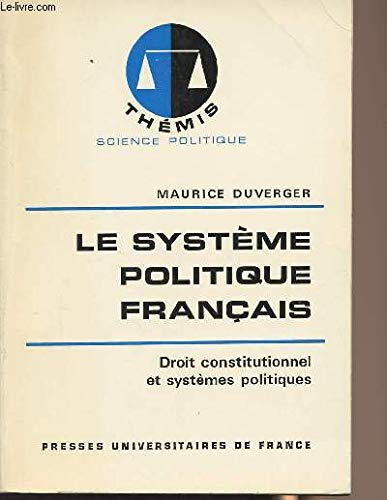 9782130427933: Le Systeme Politique Francais Droit Constitutionnel et Systemes Politiques