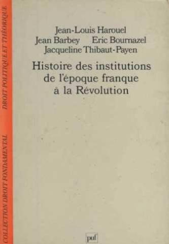 9782130427995: Histoire des institutions de l'époque franque à la Révolution