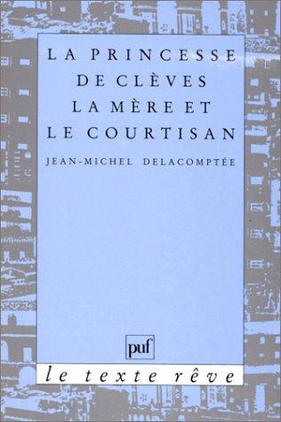 9782130428336: La princesse de Clèves : la mère et le courtisan