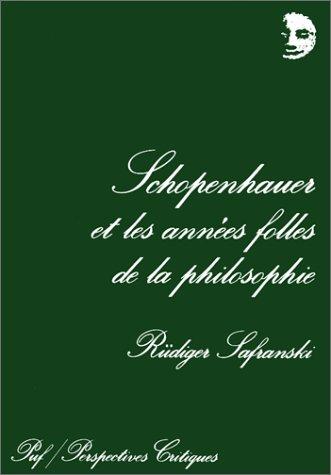 9782130428619: Schopenhauer et les années folles de la philosophie : Une biographie (Perspectives critiques)