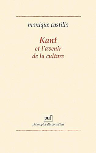 Kant et l'avenir de la culture: Castillo, Monique