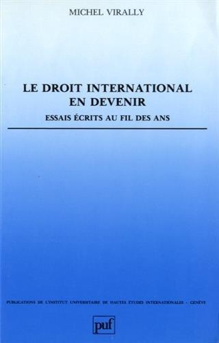 9782130429449: Le droit international en devenir: Essais écrits au fil des ans (Publications de l'Institut universitaires de hautes études internationales, Genève) (French Edition)