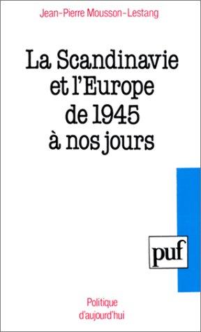 9782130429531: La Scandinavie et l'Europe de 1945 à nos jours (Politique d'aujourd'hui) (French Edition)