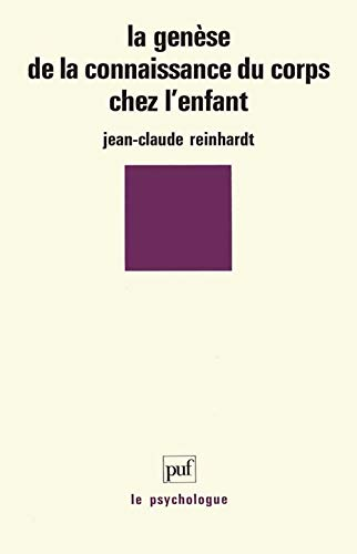 La genèse de la connaissance du corps chez l'enfant: Reinhardt, Jean-Claude