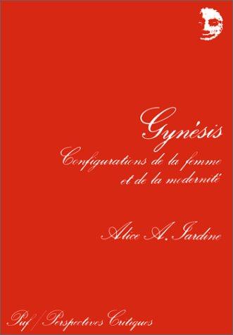Gynésis: Configurations de la femme et de la modernité: Jardine, Alice