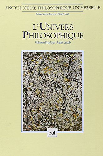 9782130430384: Encyclopédie philosophique universelle, tome 1 : L'Univers philosophique