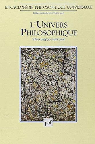 Encyclopédie philosophique universelle, tome 1 : L'Univers philosophique: Jacob, Andr�