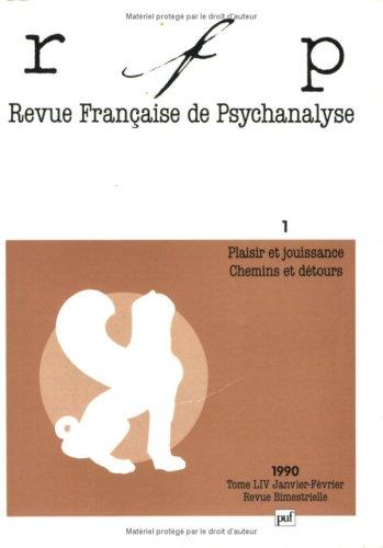 9782130431046: Revue Française de Psychanalyse, 1990, numéro 1, tome 54 : Plaisir et jouissance Chemins et détours