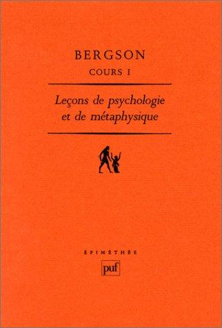 Cours I: Lecons De Psychologie et De Metaphysique clermont-Ferrand, 1887-1888: Bergson, Henri