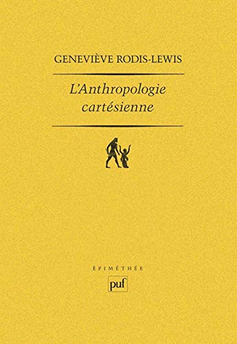 L'anthropologie cartésienne: Rodis-Lewis, Genevi�ve: