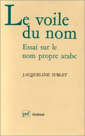 9782130432036: Le voile du nom : Essai sur le nom propre arabe (Ecriture)