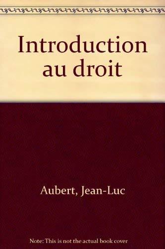 Introduction au droit: Aubert Jean-Luc
