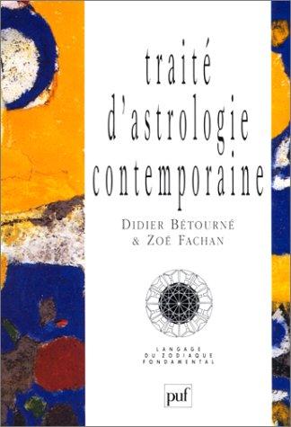9782130432814: Traité d'astrologie contemporaine: Langage du zodiaque fondamental (French Edition)
