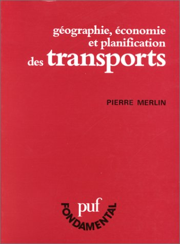 Géographie, économie et planification des transports [Jun 01, 1991] Merlin, P.