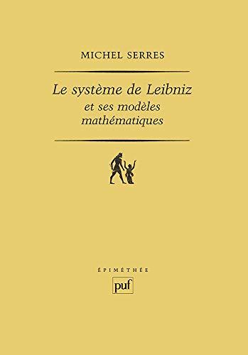 9782130433897: Le Système de Leibniz et ses modèles mathématiques (Ancien prix éditeur : 55.00 € - Economisez 50 %)
