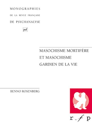 """9782130434900: Masochisme mortifère et masochisme gardien de la vie (Monographies de la """"Revue française de psychanalyse"""") (French Edition)"""